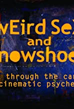 Weird Sex and Snowshoes: A Trek Through the Canadian Cinematic Psyche