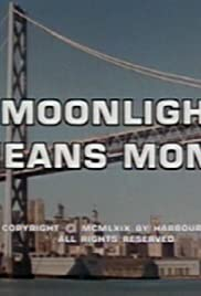 Moonlight Means Money Poster