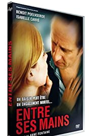 Entre ses mains(2005) Poster - Movie Forum, Cast, Reviews