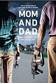 Mom and Dad (2017) Poster - Movie Forum, Cast, Reviews