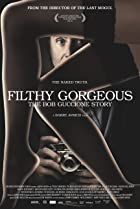 Image of Filthy Gorgeous: The Bob Guccione Story