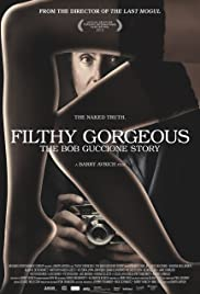 Filthy Gorgeous: The Bob Guccione Story (2013) Poster - Movie Forum, Cast, Reviews