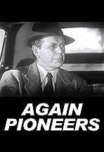Again... Pioneers