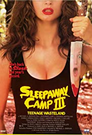Sleepaway Camp III: Teenage Wasteland (1989) Poster - Movie Forum, Cast, Reviews