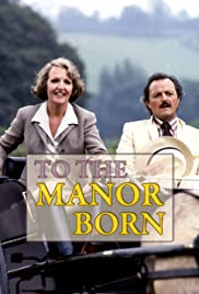 To the Manor Born Poster - TV Show Forum, Cast, Reviews