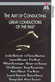 The Art of Conducting: Great Conductors of the Past Poster