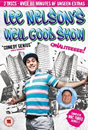 Lee Nelson's Well Good Show Poster - TV Show Forum, Cast, Reviews