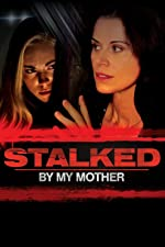 Stalked by My Mother(2016)