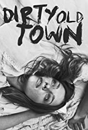 Dirty Old Town Poster