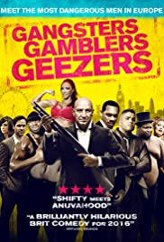 Gangsters Gamblers Geezers (2016) Poster - Movie Forum, Cast, Reviews