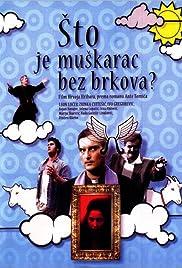 Sto je muskarac bez brkova?(2005) Poster - Movie Forum, Cast, Reviews