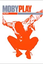 Image of Moby: Play - The DVD