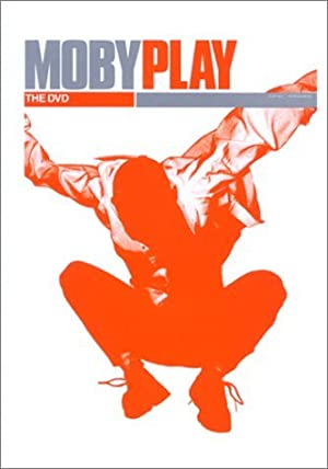 Moby: Play - The DVD