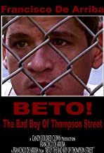 Beto! The Bad Boy of Thompson Street
