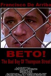 Beto! The Bad Boy of Thompson Street Poster