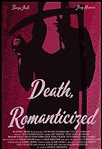 Death, Romanticized