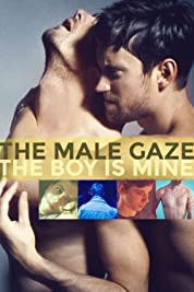 The Male Gaze: The Boy Is Mine (2020) poster