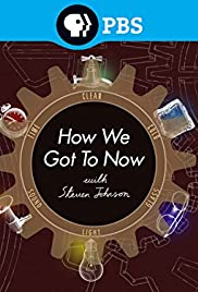 How We Got to Now Poster - TV Show Forum, Cast, Reviews