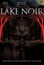Lake Noir (2011) Poster - Movie Forum, Cast, Reviews