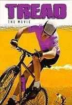 Tread: The Movie