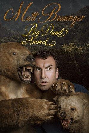 Matt Braunger: Big Dumb Animal (2015)