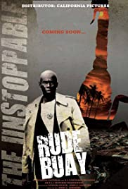 Rude Buay ... The Unstoppable Poster