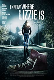 I Know Where Lizzie Is(2016) Poster - Movie Forum, Cast, Reviews