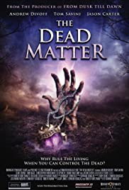 The Dead Matter (2010) Poster - Movie Forum, Cast, Reviews