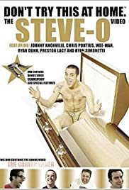 Don't Try This at Home: The Steve-O Video (2001) Poster - Movie Forum, Cast, Reviews
