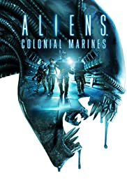Aliens: Colonial Marines (2013) Poster - Movie Forum, Cast, Reviews