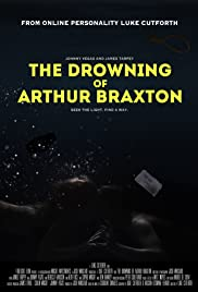 The Drowning of Arthur Braxton (2017) Poster - Movie Forum, Cast, Reviews
