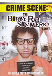 Crime Scene: The Bobby Ray Summers Story Poster
