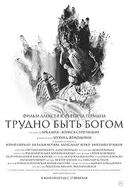 Trudno byt bogom(2013) Poster - Movie Forum, Cast, Reviews