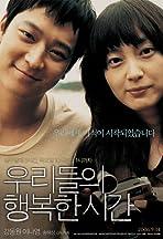 Urideul-ui haengbok-han shigan