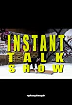 The Instant Talk Show