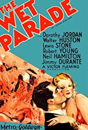 The Wet Parade (1932) Poster - Movie Forum, Cast, Reviews