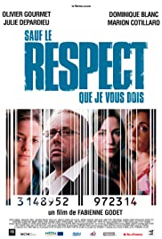 Sauf le respect que je vous dois (2005) Poster - Movie Forum, Cast, Reviews