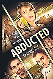 Abducted (2015) Poster - Movie Forum, Cast, Reviews