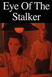 Eye of the Stalker (1995) Poster - Movie Forum, Cast, Reviews