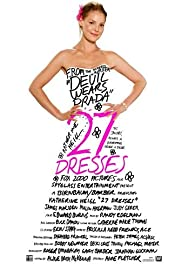 27 Dresses (2008) Poster - Movie Forum, Cast, Reviews