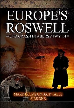 Europe's Roswell: UFO Crash at Aberystwyth (2009)