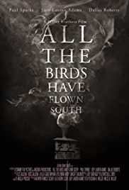 All the Birds Have Flown South Poster