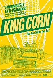 King Corn (2007) Poster - Movie Forum, Cast, Reviews
