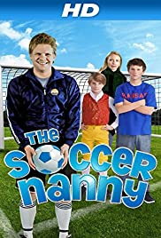 The Soccer Nanny (2011) Poster - Movie Forum, Cast, Reviews