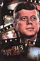 Frame 313: The JFK Assassination Theories (2008) Poster