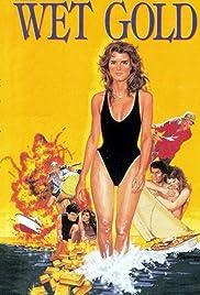 Wet Gold(1984) Poster - Movie Forum, Cast, Reviews