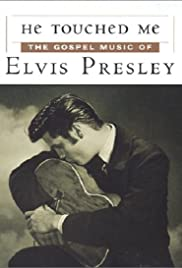 He Touched Me: The Gospel Music of Elvis Presley Poster