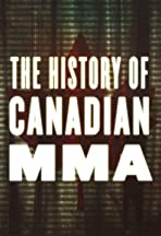 The History of Canadian MMA
