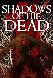Shadows of the Dead(2016) Poster - Movie Forum, Cast, Reviews