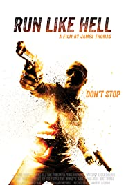 Run Like Hell (2014) Poster - Movie Forum, Cast, Reviews